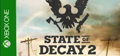 State of Decay 2 Windows 10 / Xbox One