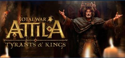 Total War: Attila - Tyrants and Kings Edition