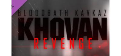 Bloodbath Kavkaz - Khovan Revenge DLC