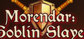 Morendar: Goblin Slayer