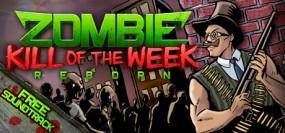 Zombie Kill of the Week - Reborn