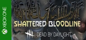 Dead by Daylight: Shattered Bloodline Xbox One