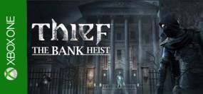 Thief - The Bank Heist Xbox One