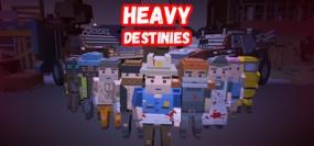 Heavy Destinies