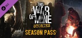 This War of Mine: Stories Season Pass