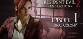 Resident Evil Revelations 2 Episode 1: Penal Colony