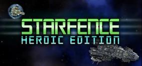 StarFence: Heroic Edition