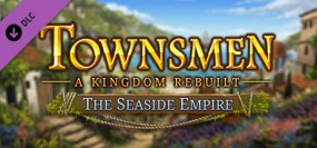Townsmen: A Kingdom Rebuilt - The Seaside Empire