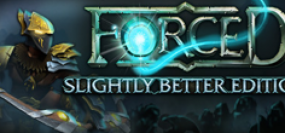 FORCED: Slightly Better Edition